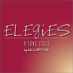 Elegies - A Song Cycle by William Finn