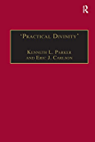 'Practical Divinity': The Works and Life of Revd Richard Greenham (St Andrews Studies in Reformation History)