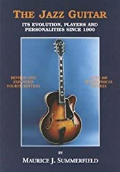 Jazz Guitar: Its Evolution, Players and Personalities Since 1900