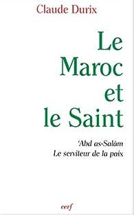 Le Maroc et le saint par Claude Durix