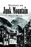 Mystery on Junk Mountain, Jeannie Melton, 1410791807