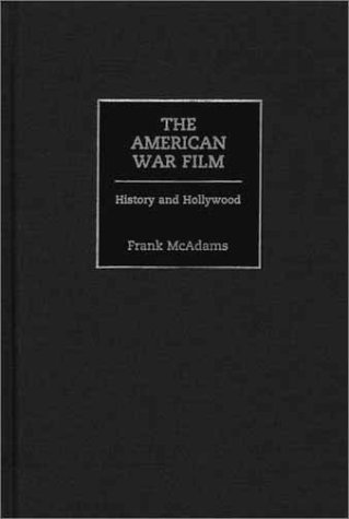 The American War Film: History and Hollywood by Praeger