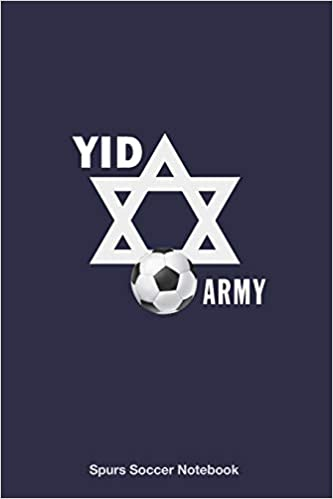 Spurs Soccer Notebook Yid Army Soccer Journal Notebook Diary To Write In And Record Your Thoughts Violence Ultra 9781081608866 Amazon Com Books