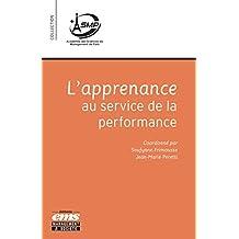 L'apprenance au service de la performance (Académie des Sciences de Management de Paris) (French Edition)
