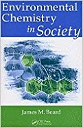 Environmental Chemistry in Society (09) by Beard, James M [Paperback (2008)]