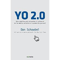 Yo 2.0: Guía para aprovechar el potencial de los medios sociales en la promoción persona