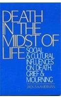 Paperback Death in the Midst of Life : Social and Cultural Influences on Death Book