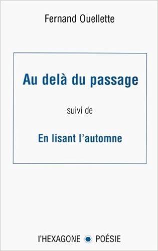 Au Delà Du Passage Suivi De En Lisant Lautomne Poèmes