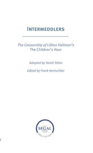 Intermeddlers: The Censorship of Lillian Hellman's The Children's Hour