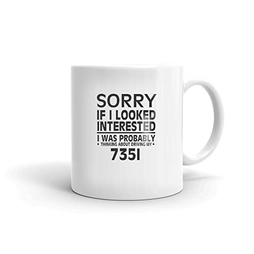 Bmw Drivers 735i - Thinking about my 735I Driver Coffee Tea Ceramic Mug Office Work Cup Gift 11 oz