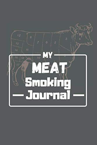 My Meat Smoking Journal: The Smoker's Must-Have Vintage Accessory for Every Barbecue Enthusiast - Take Notes, Refine Process, Improve Result, Take Notes  (100 Pages 6 x 9 ) by Meat Smoking Publishing