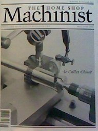 The Home Shop Machinist: 5c Collet Closer (May/June 2000) (Precision Metalworking, Volume 19, Number 3)