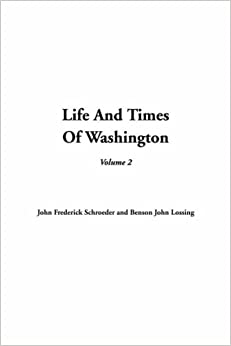 Book Life and Times of Washington, Volume 2