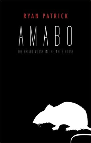 Amabo: The Bright Mouse In The White House
