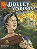 img - for Dolley Madison Saves History (Graphic History) book / textbook / text book