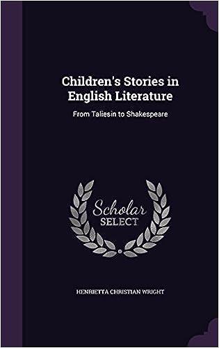 Lataa oppikirjat pdf-muodossa ilmaiseksi Children's Stories in English Literature: From Taliesin to Shakespeare in Finnish ePub