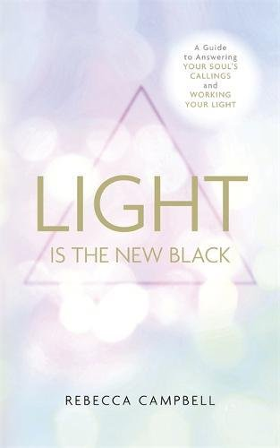 Light Is the New Black: A Guide to Answering Your Soul's Callings and Working Your Light ebook