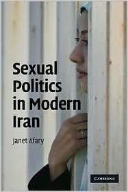 Sexual Politics in Modern Iran 1st (first) edition Text Only