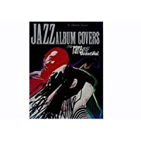 Jazz Album Covers: The Rare and Beautiful (Divers)