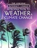 img - for Introduction to Weather & Climate Change (Usborne Internet-Linked Introduction To...) book / textbook / text book