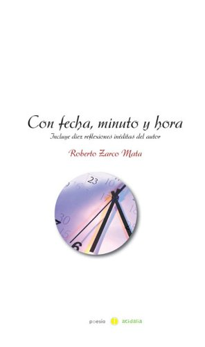 Con fecha minuto y hora (Spanish Edition) by [Mata, Roberto Zarco]