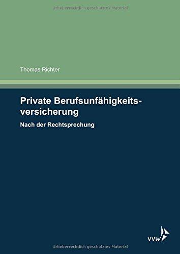 Private Berufsunfähigkeitsversicherung - Nach der Rechtsprechung Taschenbuch – 6. Juni 2017 Thomas Richter VVW GmbH 3899528603 Wirtschaft / Sonstiges