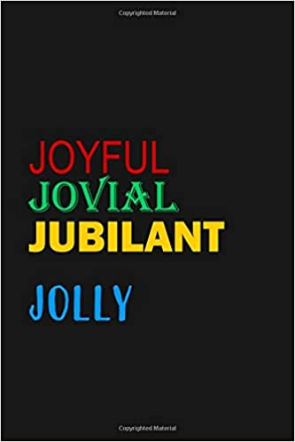 Joyful Jovial Jubilant Jolly Positive Words Journal Notebook Collection Letter J Blank Lined Inspirational Motivational Notepad 6 X 9 110 Paper Pages Designs Bbd Gift 9798604363164 Amazon Com Books