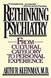 img - for Rethinking Psychiatry from Cultural Category to Personal Experience by Kleinman (1988-06-27) book / textbook / text book