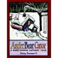 Canoe Northwood Bears (Antler, Bear, Canoe: A Northwoods Alphabet Year)