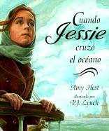 Cuando Jessie Cruzo el Oceano / When Jessie Came Across the Sea (Spanish Edition)