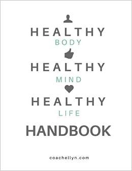 Healthy Life Handbook 8 5x11 UNDATED Black & White: Part Health
