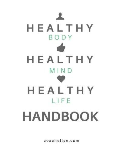Healthy Life Handbook 8.5x11 UNDATED Black & White: Part Health Coach. Part Goal Designer. Part Life Planner. pdf