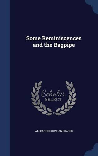 Some Reminiscences and the Bagpipe