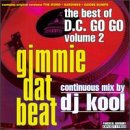 Gimmie Dat Beat: Best Of D.C. Go Go, Vol. 2, Continuous Mix By DJ Kool by Liaison Records (Image #1)