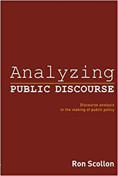 Book Analyzing Public Discourse: Discourse Analysis in the Making of Public Policy