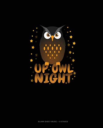 Up Owl Night: Blank Sheet Music - 12 Staves -