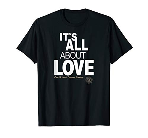 It's all about love. God Lives Jesus Saves. Christian T-Shirt