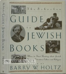 The Schocken Guide to Jewish Books: Where to Start Reading about Jewish History, Literature, Culture and Religion