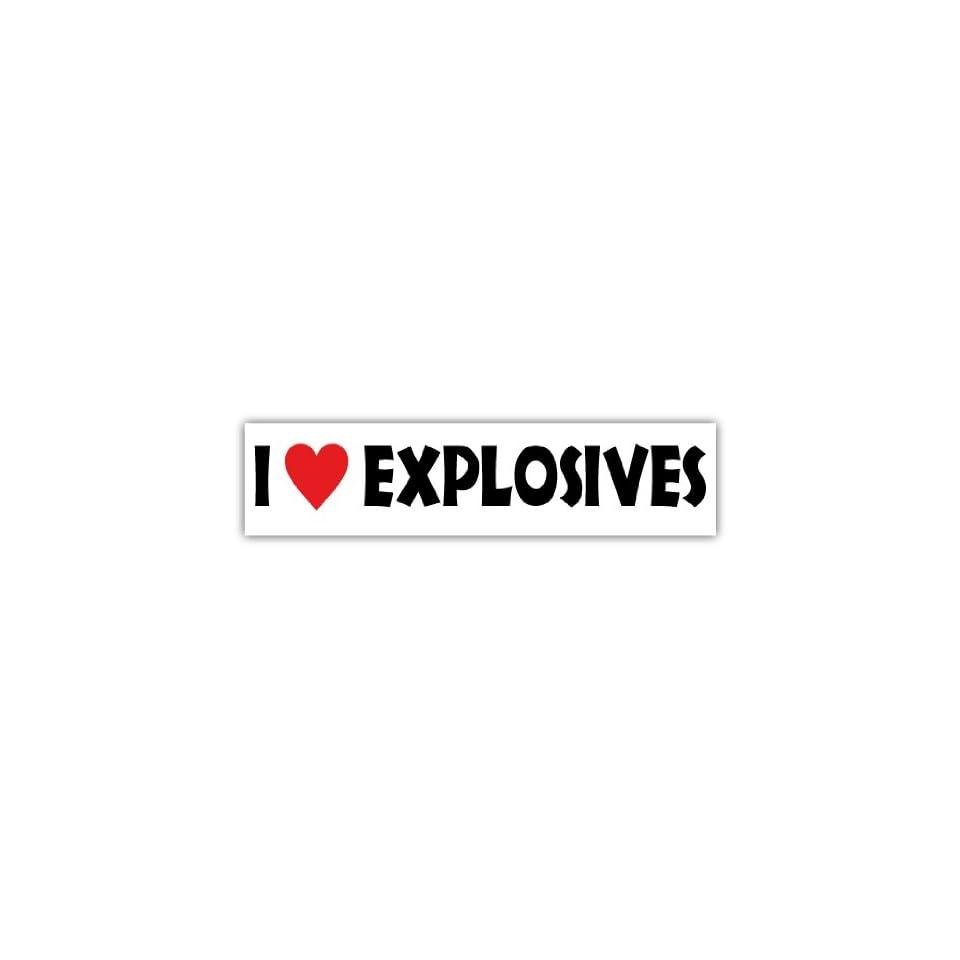 I love explosives funny slogan car bumper sticker decal 7 X 2