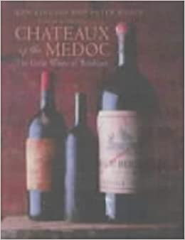 Chateaux of the Medoc: The Great Wines of Bordeaux