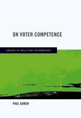 [(On Voter Competence)] [Author: Paul Goren] published on (October, 2012) pdf