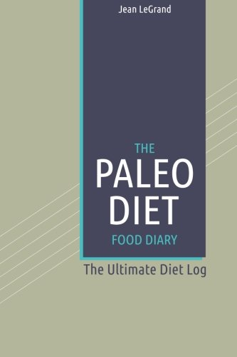 download the paleo diet food dairy the ultimate diet log personal