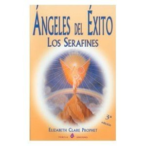 Angeles Del Exito: Los Serafines (Spanish Edition)