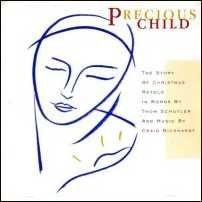 Christmas CD: Precious Child - Story of Christmas by Thom Schuyler, Craig Bickhardt