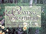 Praying for Others, Kenneth R. Wade and Debby Wade, 0816314055