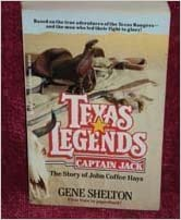 Book Texas Legends #2 Captain Jack: The Story of John Coffee Hays