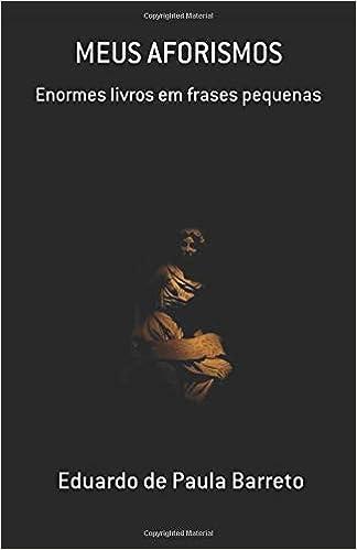 Meus Aforismos Enormes Livros Em Frases Pequenas Amazones