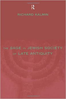 The Sage in Jewish Society of Late Antiquity