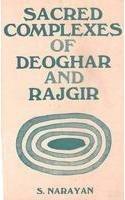 Sacred Complexes of Deoghar and Rajgir