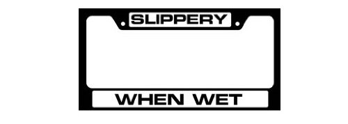 Knockout 4096 Slippery When Wet License Plate Frame